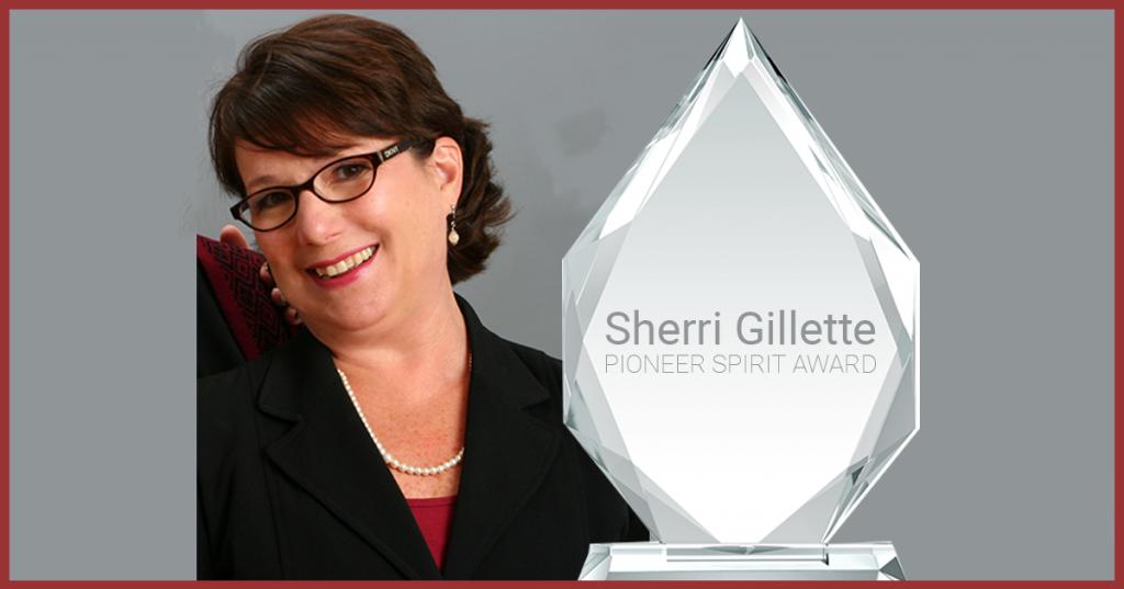 Sherri Gillette Pioneer Spirit Award